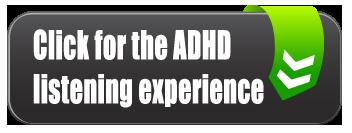 ADHD listening experience