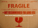 Fragile Not Recommended for ADHD Use